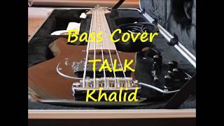 Khalid   Talk (BASS COVER + TAB)