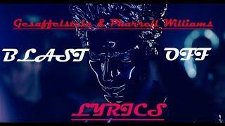Gesaffelstein & Pharrell Williams   Blast Off (Lyrics Video)