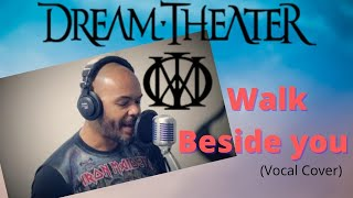 Dream Theater - Walk Beside you ( Vocal cover ) by: Rildevar Silva