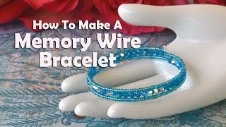 How To Make Jewelry: How To Make A Memory Wire Bracelet