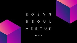 EOSYS Meetup Live from Seoul, South Korea   Kholo.pk