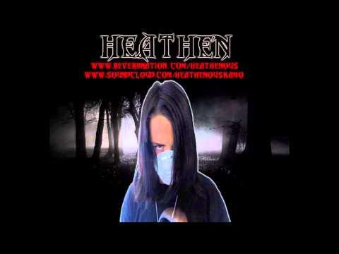 Heathenous - Heard Of Me