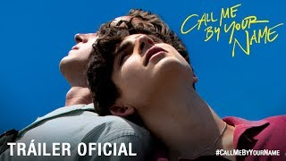 CALL ME BY YOUR NAME. Tráiler Oficial HD en español. Ya en cines.
