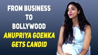 Exclusive Interview with Anupriya Goenka