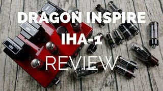 Review: Dragon Inspire IHA-1 Tube Amplifier (With Tube Comparisons)