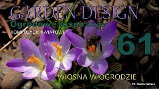 GARDEN DESIGN 61 - Wiosenne Prace W Ogrodzie - Kompozycje Kwiatowe