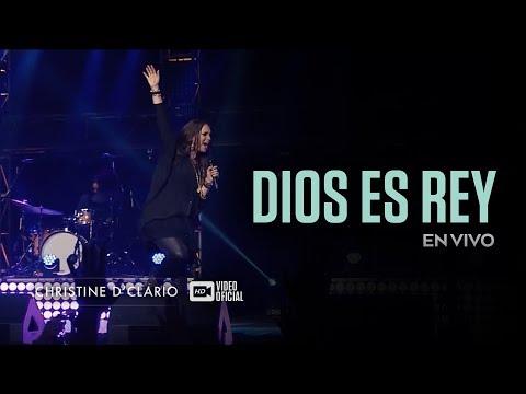 Christine D'Clario | Dios Es Rey | En Vivo