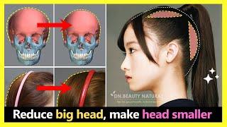Reduce big head, shrink your head look smaller & head look beautiful (Korean bone exercises)