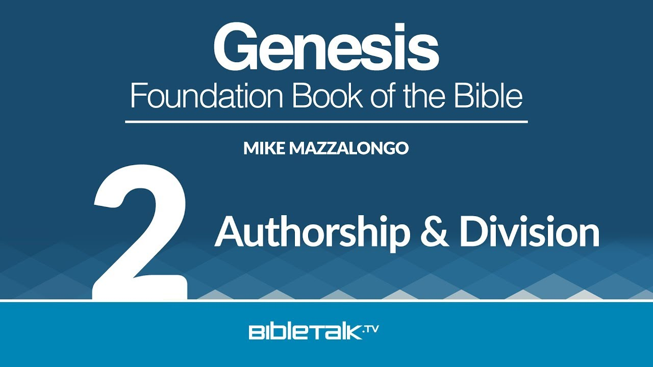 2. Authorship and Division of Genesis