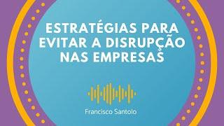 Estratégias para evitar a disrupção nas empresas