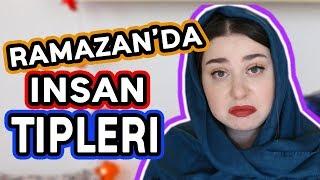 RAMAZAN'DA İNSAN TİPLERİ!