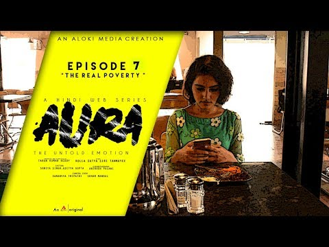 AURA - THE UNTOLD EMOTION   EPISODE 7   THE REAL POVERTY   AN ALOKI MEDIA CREATION