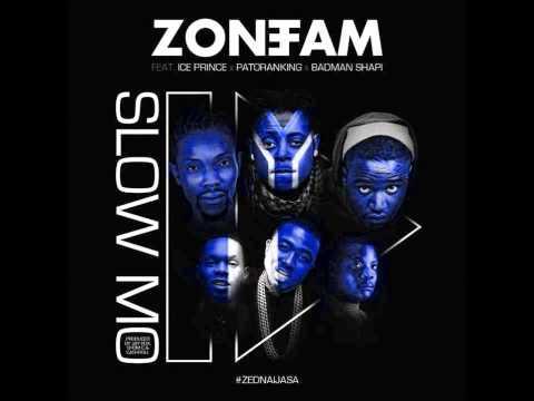 Zone Fam Ft Ice Prince, Patoranking & Badman Shapi - Slow Mo (NEW 2015)