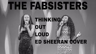 Thinking Out Loud Ed Sheeran cover by The Fabsisters