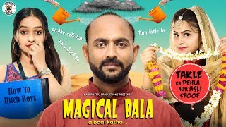 Magical Bala || चमत्कारी बाला || Bala Movie Spoof || Nazarbattu