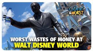 WORST Wastes of Money at Walt Disney World | Best & Worst | 05/28/20