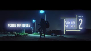 Why Are We Even - Chapter 2 || Achhe Din Blues by Aamir Aziz