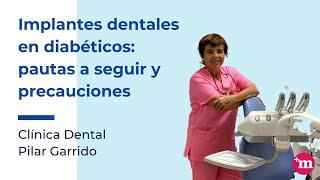 implantes dentales en pacientes diabéticos: pautas a seguir y precauciones - Doctora Pilar Garrido Lapeña