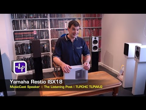 Yamaha Restio ISX18 Wireless Speaker Unboxing | The Listening Post | TLPCHC TLPWLG