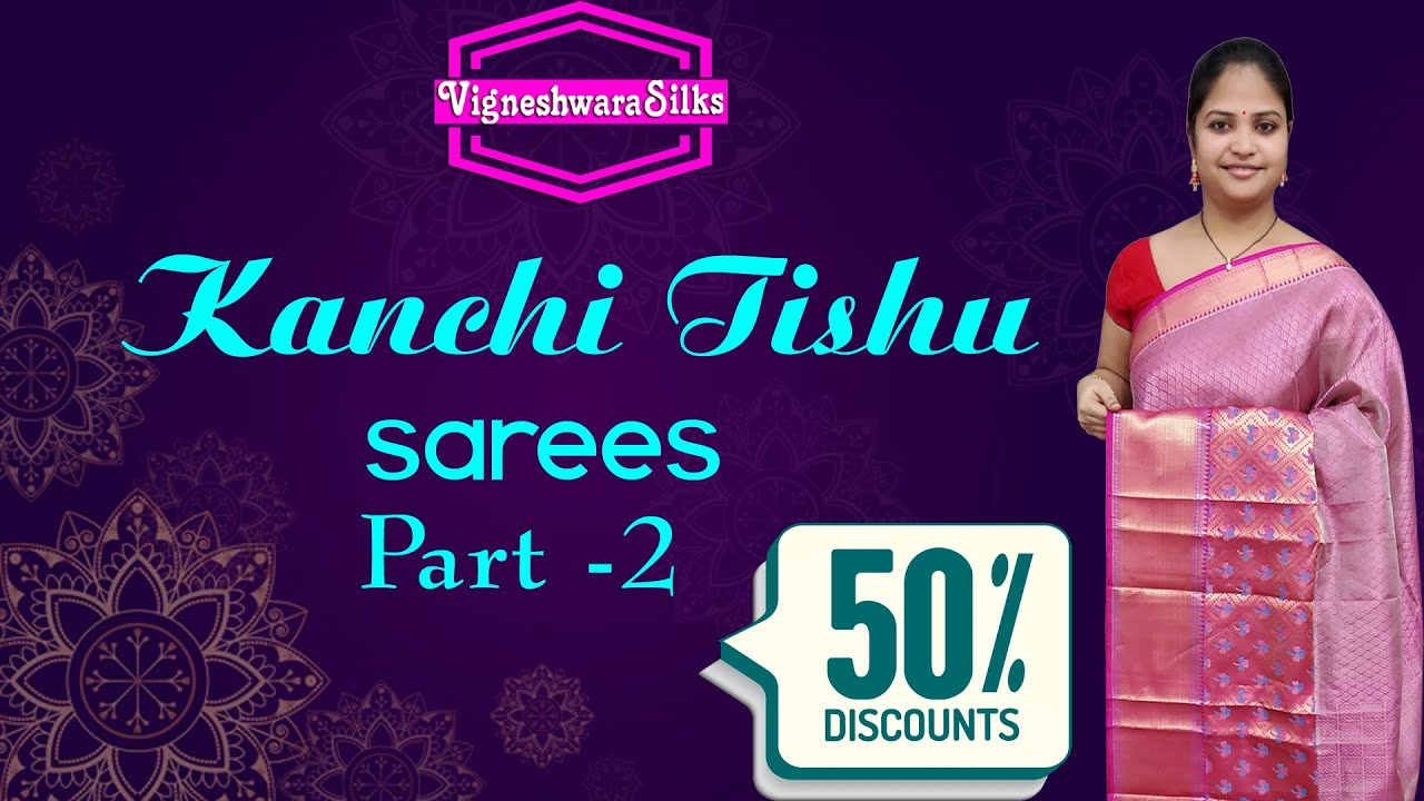 "<p style=""color: red"">Video : </p>Kanchi Tishu Sarees 50% Discount All Part 2   