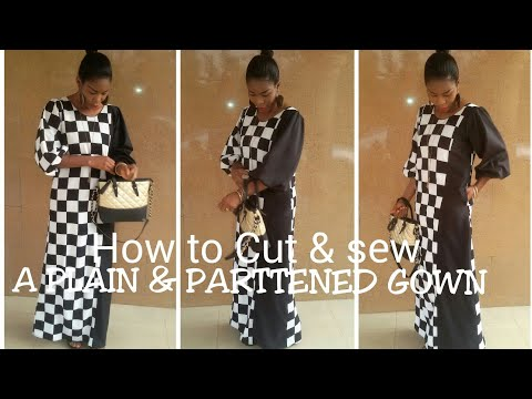 How to Cut and Sew A Plain and Patterned Gown