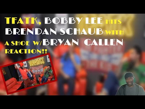 TFATK, Bobby Lee hits Brendan Schaub with a Shoe, w Bryan Callen   Reaction!!!