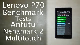 Lenovo P70 Benchmark Test | Antutu, Nenamark 2 & Multitouch tests