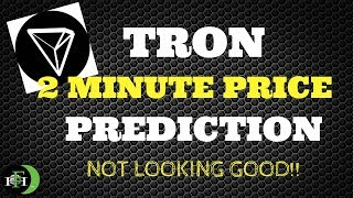 TRX TRON (2min) Price Prediction (NOT LOOKING GOOD - JUST SAYIN)