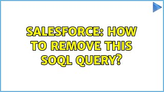Salesforce: How to remove this soql query? (4 Solutions!!)