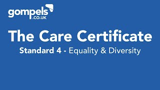 The Care Certificate - Standard 4 - Equality & Diversity