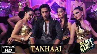 Tanhaai - Official Song - Karle Pyaar Karle