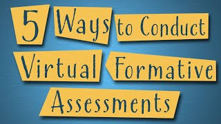 5 Ways to Conduct Formative Assessments Virtually