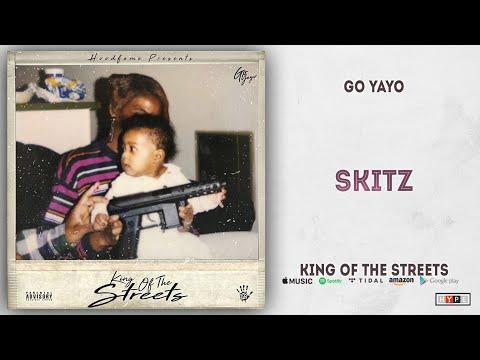 Go Yayo - Skitz (King Of The Streets)