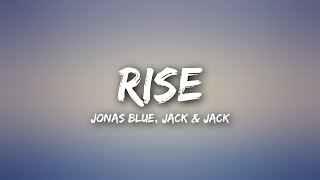 Jonas Blue   Rise (Lyrics) Ft. Jack & Jack