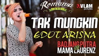 TAK MUNGKIN - EDOT ARISNA - ROMANSA JINGGOTAN 2017 BADJANG PUTRA AND MAMA LAORENT