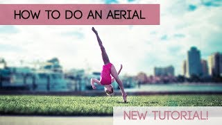 How to do an Aerial! Updated Tutorial!