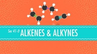 Alkenes&Alkynes - Crash Course Chemistry #41
