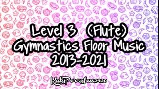 Level 3 (Flute) Gymnastics Floor Music 2013 2021