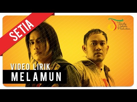 SETIA - MELAMUN | Video Lirik Mp3