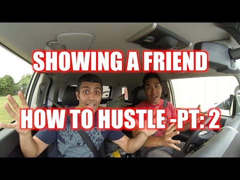 SHOWING A FRIEND HOW TO HUSTLE - PART 2