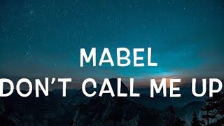 Mabel   Don't Call Me Up Lyrics