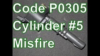 How To Diagnose and Repair a P0305 Cylinder 5 Misfire - Ford Explorer