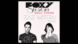 Foxy Shazam / Holy Touch (Zak Waters Remix)