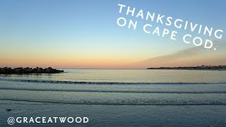 Thanksgiving On Cape Cod With My Family | Grace Atwood, The Stripe