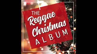 The Reggae Christmas Album (Full Album) || The Best Reggae Christmas Songs / Merry Christmas 2018