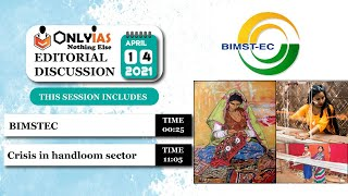 14 April 2021 OnlyIAS Editorial Discussion, Current Affairs |Sumit Rewri| Bimstec, Handloom Sector