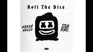 Marshmello X SOB X RBE   Roll The Dice (Clean)