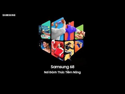 Samsung 68 - Nơi đánh thức tiềm năng