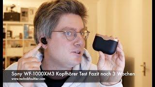 Sony WF-1000XM3 Kopfhörer Test Fazit nach 3 Wochen