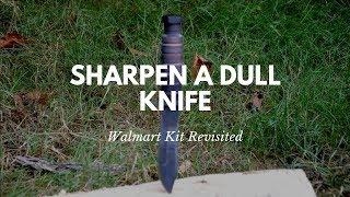 Walmart Kit Revisited: Sharpen a Dull Knife